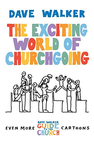 The Exciting World of Churchgoing: A Dave Walker Guide by Dave Walker (24-Aug-2010) Paperback