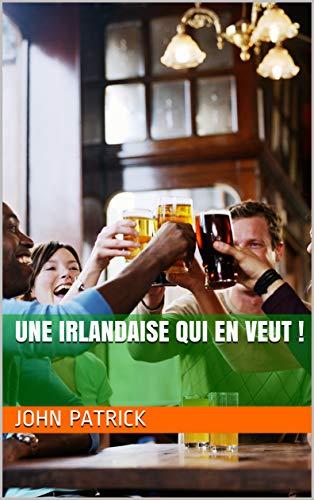 Une Irlandaise qui en veut !