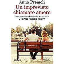 Un imprevisto chiamato amore (Italian Edition)