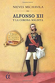 Alfonso XII y la corona maldita par Nieves Michavila Gómez