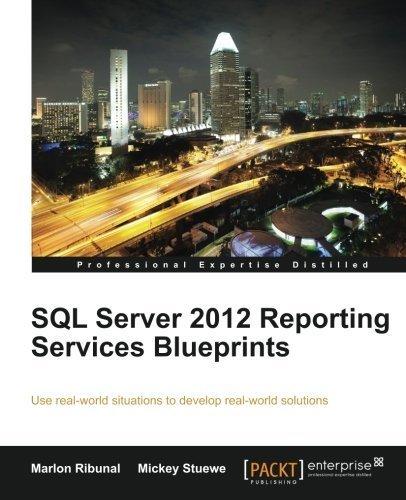 SQL Server 2012 Reporting Services Blueprints by Marlon Ribunal (2013-10-25)