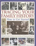 Tracing Your Family History: How to G...