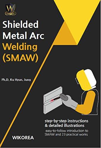 Shielded Metal Arc Welding(SMAW): SMAW eBook: Ku Hyun Jung, Yong Jin