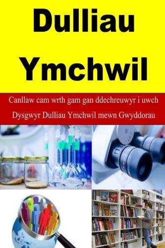 Dulliau  Ymchwil: Canllaw cam wrth gam gan ddechreuwyr i uwch Dysgwyr Dulliau Ymchwil mewn Gwyddorau (Gam Cam)