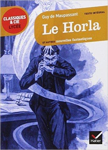 Le Horla et autres nouvelles fantastiques de Guy Maupassant (de) ,Thierry Ozwald,Marc Robert (Series Editor) ( 6 mars 2013 )