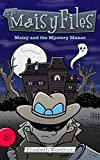 Maisy and the Mystery Manor (The Maisy Files Book 3) (English Edition)