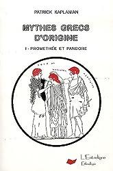 Mythes grecs d'origine volume 1 Prométhée et Pandore