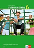 Green Line New - Ausgabe Bayern 10. Klasse. Englisches Unterrichtswerk für Gymnasien: Green Line New 6. Trainingsbuch Schulaufgaben.