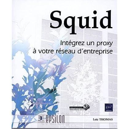 Squid - Intégrez un proxy à votre réseau d'entreprise
