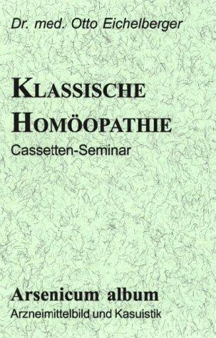 Die klassische Homöopathie. Arsenicum album -