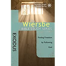 The Wiersbe Bible Study Series: Exodus: Finding Freedom by Following God (English Edition)