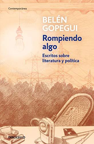 Rompiendo algo eBook: Belén Gopegui: Amazon.es: Tienda Kindle