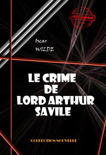 Le crime de Lord Arthur Savile: édition intégrale