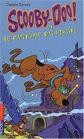 Scooby-Doo, tome 3 : Scooby-Doo et le Fantme du pirate