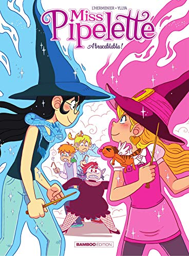 Miss Pipelette - Tome 2 - Abracablabla (French Edition)