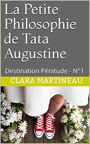 Couverture du livre LA PETITE PHILOSOPHIE DE TATA AUGUSTINE: Destination Pénitude - N°1