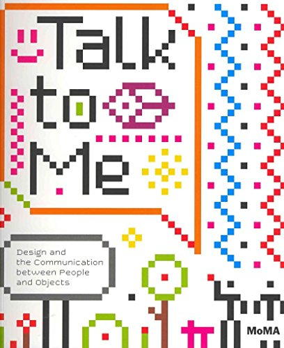 [Talk to Me: Design and the Communication Between People and Objects] (By: Paola Antonelli) [published: August, 2011]