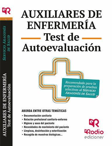 Auxiliares de Enfermería. Test de Autoevaluación. Servicio Aragonés de Salud (OPOSICIONES)