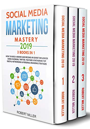 Social Media Marketing Mastery 2019:3 BOOKS IN 1-How to Build a Brand and Become an Expert Influencer Using Facebook, Twitter, Youtube & Instagram-Top ... Branding Strategies (English Edition) (Youtube Seo)