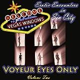 Voyeur Eyes Only: Vegas Windows: Erotic Encounters in Sin City, Volume 2