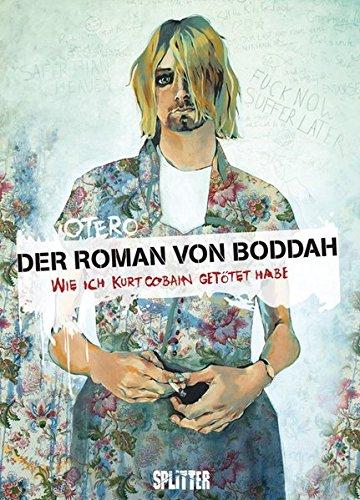 Roman von Boddah, Der: Wie ich Kurt Cobain getötet habe