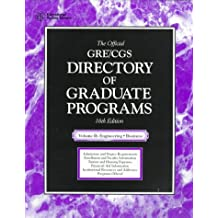 The Official Gre Cgs Directory of Graduate Programs: Engineering, Business (DIRECTORY OF GRADUATE PROGRAMS VOL B: ENGINEERING, BUSINESS)