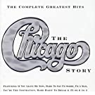 The Chicago Story - Complete Greatest Hits [Uk Version]