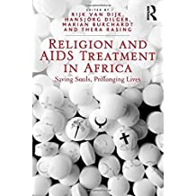 Religion and AIDS Treatment in Africa: Saving Souls, Prolonging Lives by Hansj?rg Dilger (2014-09-18)