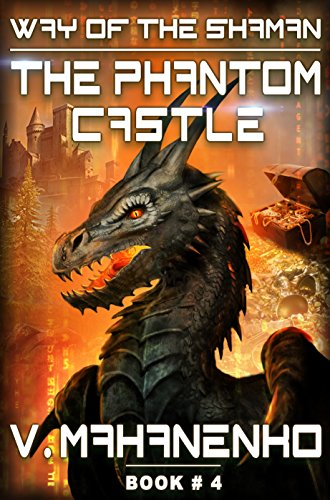 the-phantom-castle-the-way-of-the-shaman-book-4-litrpg-series-english-edition
