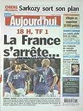 AUJOURD'HUI EN FRANCE [No 1653] du 13/06/2006 - CHIENS MECHANTS - SARKOZY SORT SON...