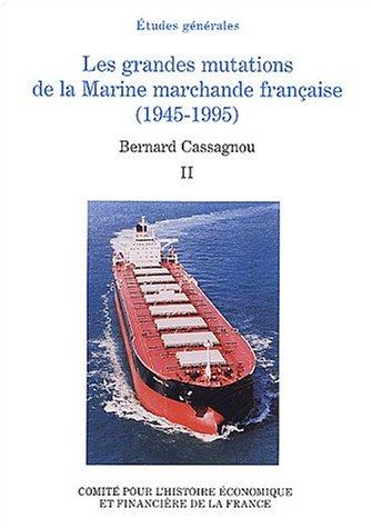 Les grandes mutations de la Marine marchande française (1945-1995) : Tome 2