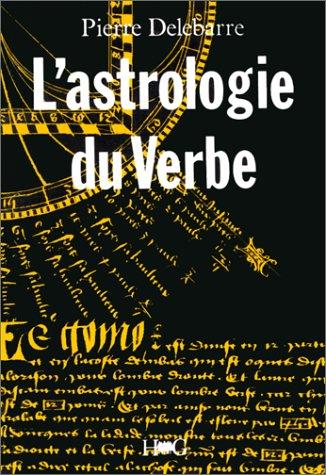 L'Astrologie du verbe et l'alphabet cosmique : Essai sur la langue universelle