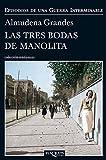 Las tres bodas de Manolita (Episodios de una guerra interminable)