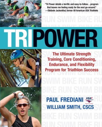 Tri Power: The Ultimate Strength Training, Core Conditioning, Endurance, and Flexibility Program for Triathlon Success by Paul Frediani (2007-07-03)
