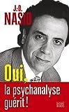 Oui, la psychanalyse guérit ! (Désir / Payot) (French Edition)