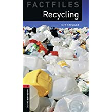 Oxford Bookworms Library Factfiles: Level 3:: Recycling: 1000 Headwords (Oxford Bookworms ELT)