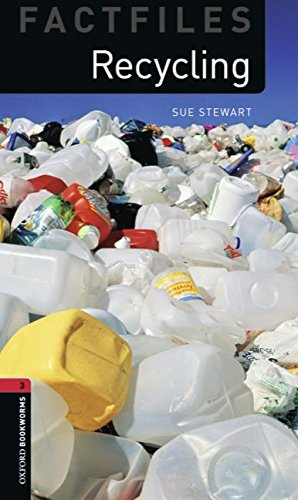 Oxford Bookworms Library Factfiles: Level 3:: Recycling: 1000 Headwords (Oxford Bookworms ELT) por Sue Stewart