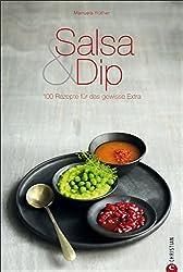 Salsa & Dip: 100 Rezepte für das gewisse Extra (Cook & Style)