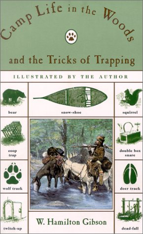 Camp Life in the Woods and the (Camp Life in the Woods & the Tricks of Trapping & Trap Making) por W. Hamilton Gibson