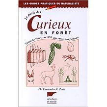 Le guide des curieux en forêt. Toute la forêt en 301 questions-réponses, 4ème édition