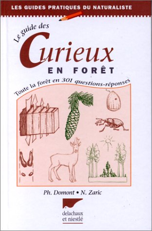 Le guide des curieux en forêt. Toute la forêt en 301 questions-réponses, 4ème édition par Philippe Domont