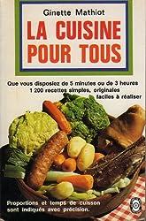 La Cuisine pour tous : Par un groupe de professeurs de l'enseignement ménager sous la direction de Ginette Mathiot