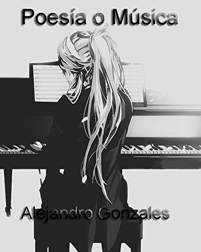 Poesía o Música por Alejandro Gonzales