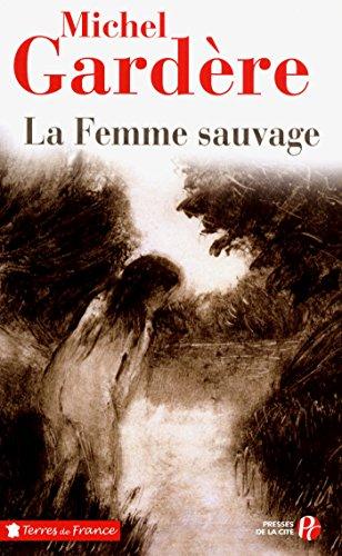 La Femme sauvage (TERRES FRANCE) par Michel GARDÈRE