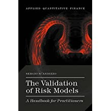 The Validation of Risk Models: A Handbook for Practitioners (Applied Quantitative Finance)