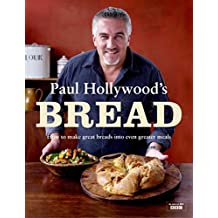 Paul Hollywood's Breads Collection 3 Books Set,(Paul Hollywood's Bread 100 Gr...