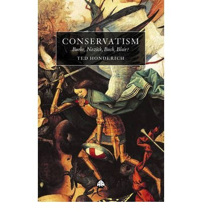 Conservatism: Burke, Nozick, Bush, Blair? (Paperback) - Common