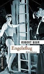Engelsflug: Kriminalroman (Zeitgeschichtliche Kriminalromane im GMEINER-Verlag)