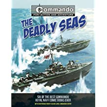 Commando: Deadly Seas: Six of the Best Commando Navy Books Ever! (Commando for Action and Adventure)
