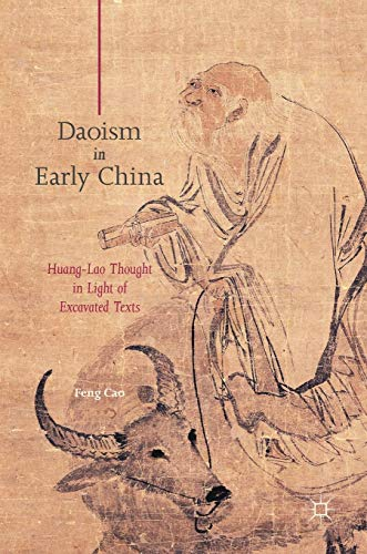 Daoism in Early China: Huang-Lao Thought in Light of Excavated Texts -